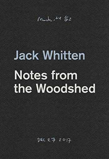 9783906915173-3906915174-Jack Whitten: Notes from the Woodshed