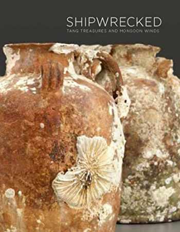 9781588343055-1588343057-Shipwrecked: Tang Treasures and Monsoon Winds