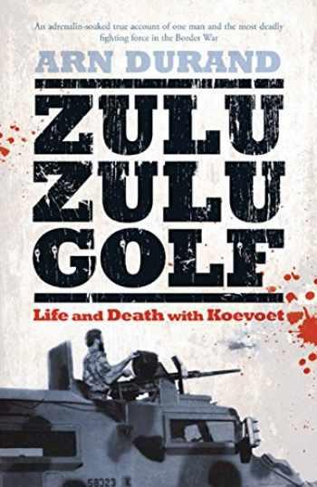 9781770221482-1770221484-Zulu Zulu Golf: Two Years with KOEVOET