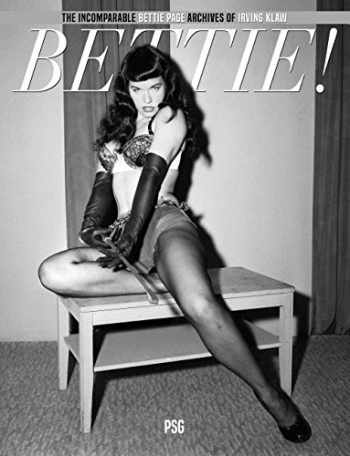 9780996058773-099605877X-BETTIE! : The Incomparable Bettie Page Archives of Irving Klaw
