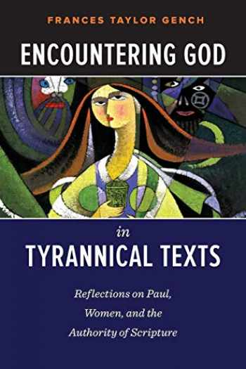 9780664259525-0664259529-Encountering God in Tyrannical Texts: Reflections on Paul, Women, and the Authority of Scripture