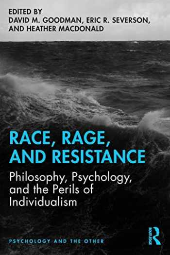 9780367217822-0367217821-Race, Rage, and Resistance: Philosophy, Psychology, and the Perils of Individualism (Psychology and the Other)