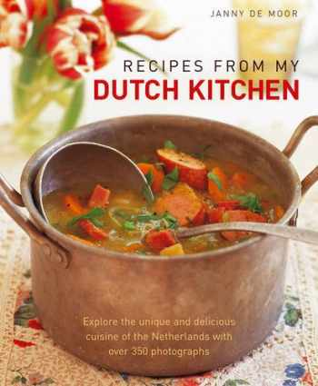 9781903141991-1903141990-Recipes from My Dutch Kitchen: Explore the unique and delicious cuisine of the Netherlands with over 350 photographs