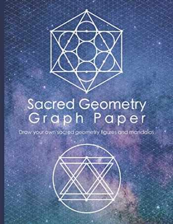 9781796359916-1796359912-Sacred Geometry Graph Paper: Draw your own sacred geometry figures and mandalas