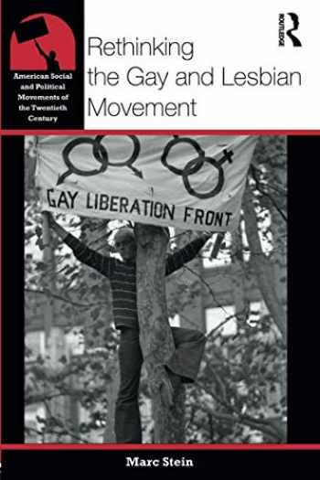9780415874106-0415874106-Rethinking the Gay and Lesbian Movement (American Social and Political Movements of the 20th Century)