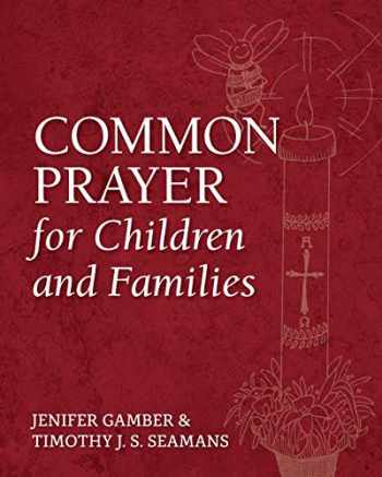 9781640652644-1640652647-Common Prayer for Children and Families
