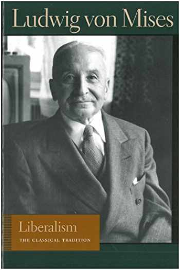 9780865975866-0865975868-Liberalism: The Classical Tradition (Liberty Fund Library of the Works of Ludwig von Mises)