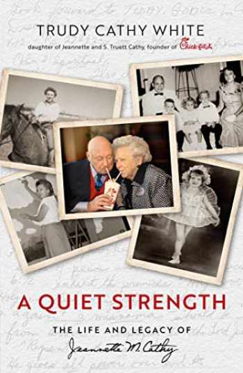 9781948677356-1948677350-A Quiet Strength: The Life and Legacy of Jeannette M. Cathy