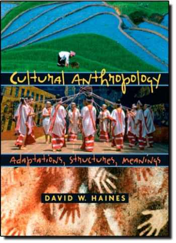 9780131915763-0131915762-Cultural Anthropology: Adaptations, Structures, Meanings