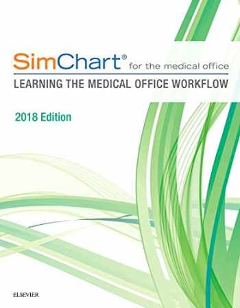 9780323497916-0323497918-SimChart for the Medical Office:  Learning The Medical Office Workflow - 2018 Edition
