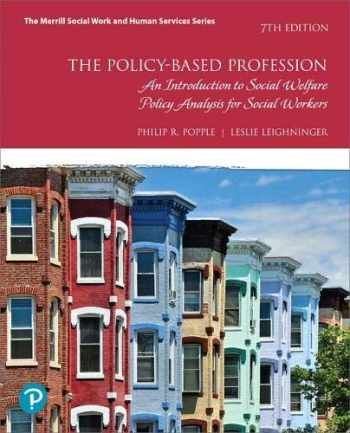 9780134794297-013479429X-The Policy-Based Profession: An Introduction to Social Welfare Policy Analysis for Social Workers (7th Edition)