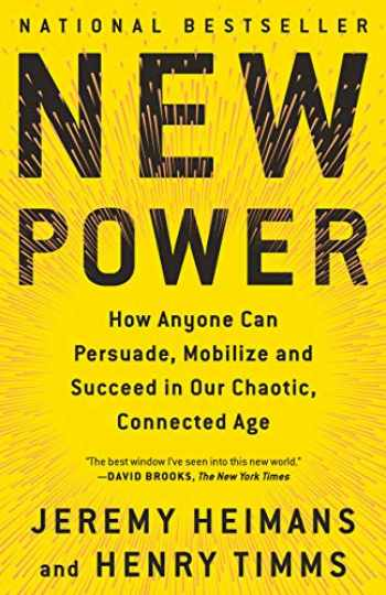 9781101971109-110197110X-New Power: How Anyone Can Persuade, Mobilize, and Succeed in Our Chaotic, Connected Age