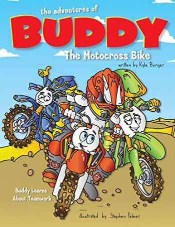 9781546688198-1546688196-The Adventures of Buddy the Motocross Bike: Buddy Learns Teamwork