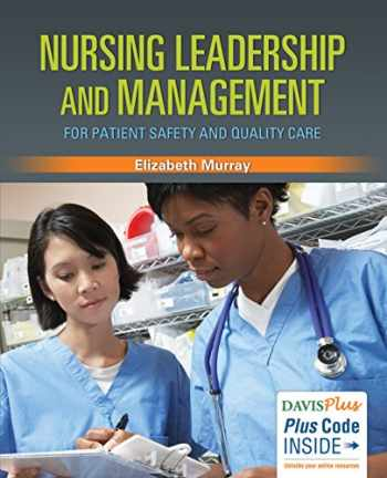 9780803630215-0803630212-Nursing Leadership and Management for Patient Safety and Quality Care