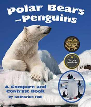 9781628552188-1628552182-Polar Bears and Penguins: A Compare and Contrast Book