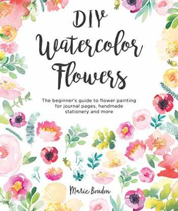 9781446307359-1446307352-DIY Watercolor Flowers: The beginner's guide to flower painting for journal pages, handmade stationery and more