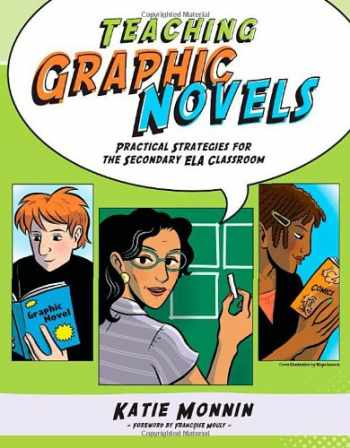 9781934338407-1934338400-Teaching Graphic Novels: Practical Strategies for the Secondary ELA Classroom (Maupin House)