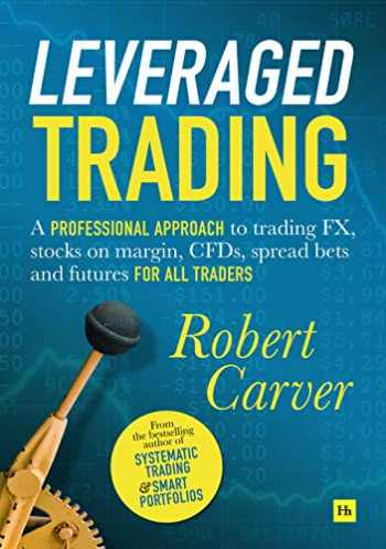 9780857197214-0857197215-Leveraged Trading: A professional approach to trading FX, stocks on margin, CFDs, spread bets and futures for all traders