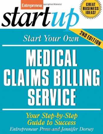 9781599181509-1599181509-Start Your Own Medical Claims Billing Service (Entrepreneur Magazine's Startup)