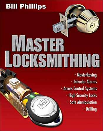 9780071487511-0071487514-Master Locksmithing: An Expert's Guide to Master Keying, Intruder Alarms, Access Control Systems, High-Security Locks...
