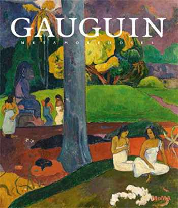 9780870709050-0870709054-Gauguin: Metamorphoses (Museum of Modern Art, New York Exhibition Catalogues)