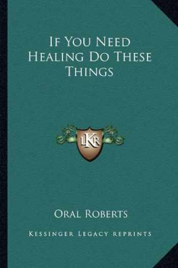 9781163698556-1163698555-If You Need Healing Do These Things