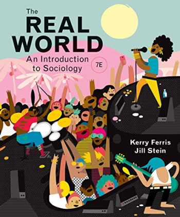 9780393690743-0393690741-The Real World: An Introduction to Sociology | 7E