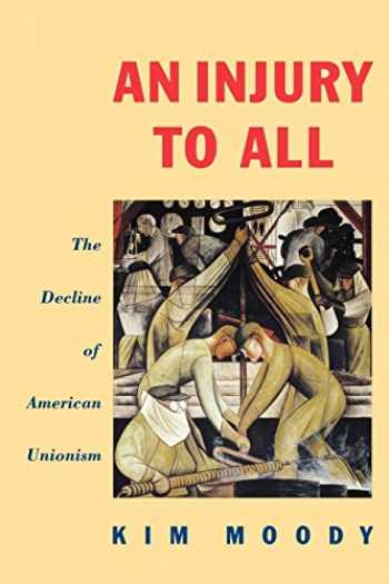 9780860919292-0860919293-An Injury to All: The Decline of American Unionism (Haymarket)