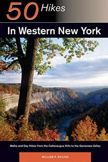 9780881501643-0881501646-50 Hikes in Western New York: Walks and Day Hikes from the Cattaraugus Hills to the Genessee Valley (Explorer's 50 Hikes)