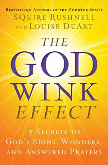 9781501119576-1501119575-The Godwink Effect: 7 Secrets to God's Signs, Wonders, and Answered Prayers (5) (The Godwink Series)