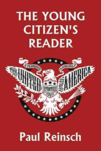 9781633340916-1633340910-The Young Citizen's Reader (Yesterday's Classics)