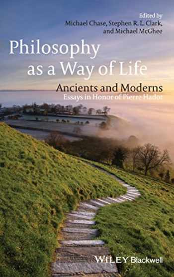 9781405161619-1405161612-Philosophy as a Way of Life: Ancients and Moderns - Essays in Honor of Pierre Hadot