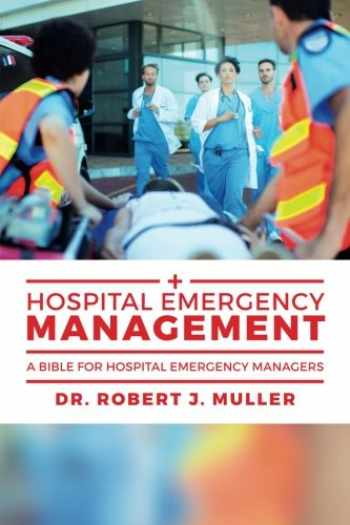 9781537683560-153768356X-Hospital Emergency Management: A Bible for Hospital Emergency Managers