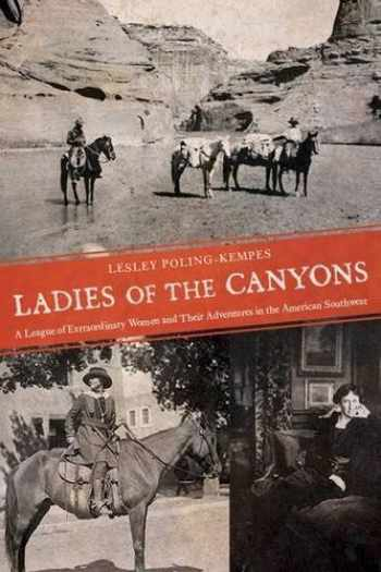 9780816524945-0816524947-Ladies of the Canyons: A League of Extraordinary Women and Their Adventures in the American Southwest