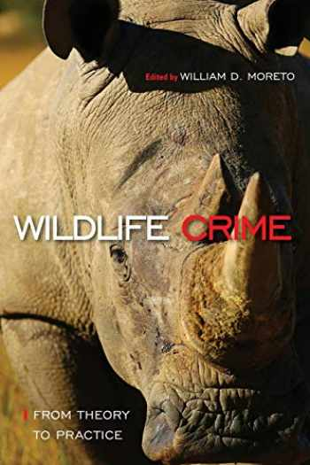 9781439914724-1439914729-Wildlife Crime: From Theory to Practice: From Theory to Practice