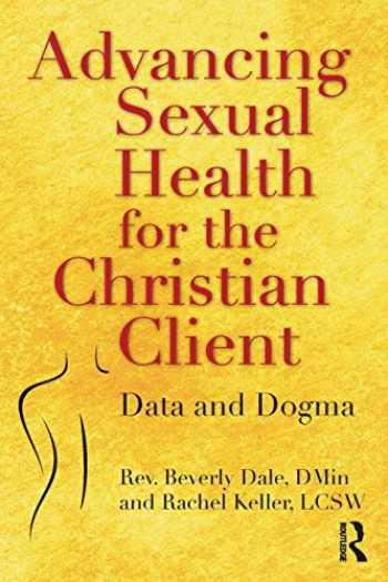 9780815379966-081537996X-Advancing Sexual Health for the Christian Client: Data and Dogma
