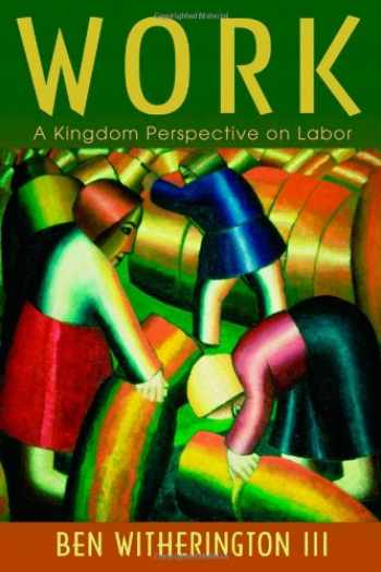 9780802865410-0802865410-Work: A Kingdom Perspective on Labor