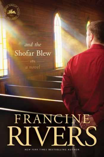 9781414370675-1414370679-And the Shofar Blew: A Novel (The Contemporary Christian Fiction Story of a Young Minister and His Wife Set in Central California)