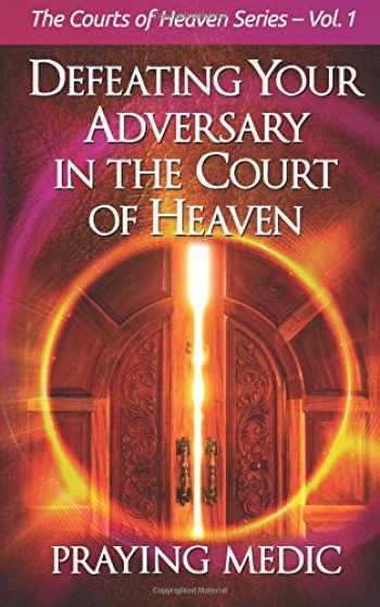9780998091211-0998091219-Defeating Your Adversary in the Court of Heaven