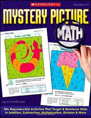 9780439449892-0439449898-Mystery Picture Math: 50+ Reproducible Activities That Target and Reinforce Skills in Addition, Subtraction, Multiplication, Division & More, Grades 2-3