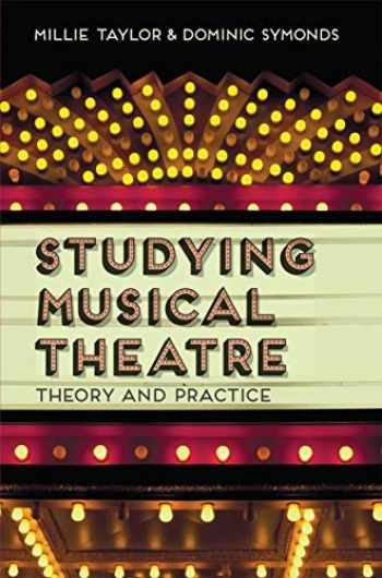 9781137270948-1137270942-Studying Musical Theatre: Theory and Practice