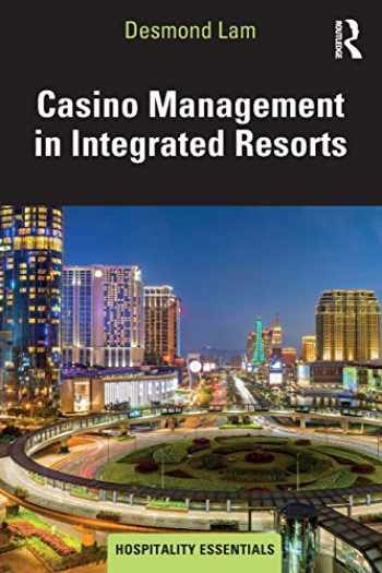 9781138097506-1138097500-Casino Management in Integrated Resorts (Hospitality Essentials Series)