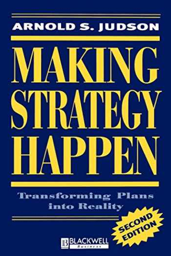 9781557867216-1557867216-Making Strategy Happen: Transforming Plans into Reality