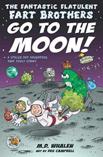 9789627866312-9627866318-The Fantastic Flatulent Fart Brothers Go to the Moon!: A Spaced Out Comedy SciFi Adventure that Truly Stinks (Humorous action book for preteen kids age 9-12); US edition (Volume 2)