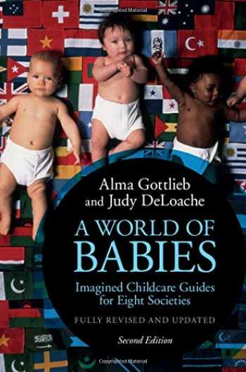 9781107137295-1107137292-A World of Babies: Imagined Childcare Guides for Eight Societies
