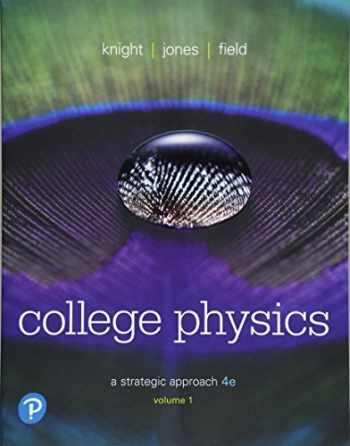 9780134610450-0134610458-College Physics: A Strategic Approach Volume 1 (Chs 1-16) (4th Edition)