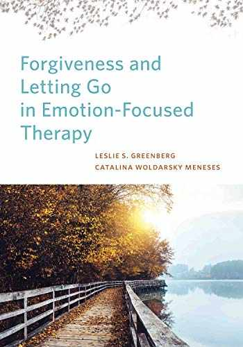 9781433830570-1433830574-Forgiveness and Letting Go in Emotion-Focused Therapy