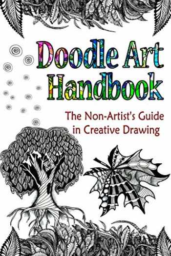 9781530303885-1530303885-Doodle Art Handbook: The Non-Artist's Guide in Creative Drawing