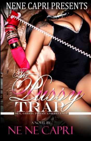 9781522796350-1522796355-The Pussy Trap (Nene Capri Presents) (The Pussy Trap Series) (Volume 1)