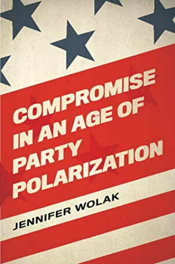9780197510506-0197510507-Compromise in an Age of Party Polarization